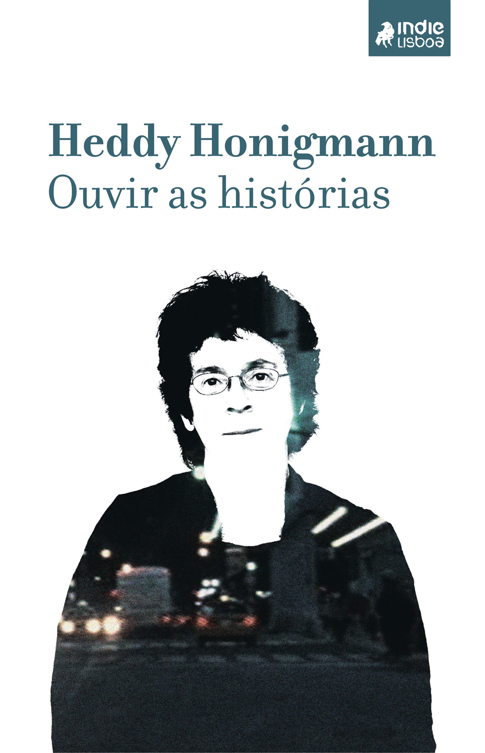 Ouvir as Histórias, Heddy Honigmann