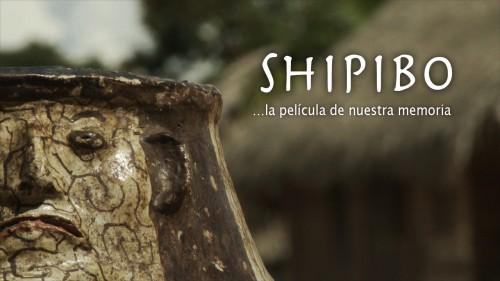 Shipibo, la pelicula de nuestra memoria