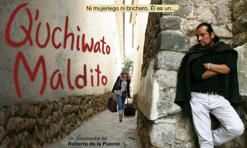 Quchiwato maldito - documental brichero